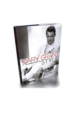 Cary Grant - A Celebration of Style by Richard Torregrossa