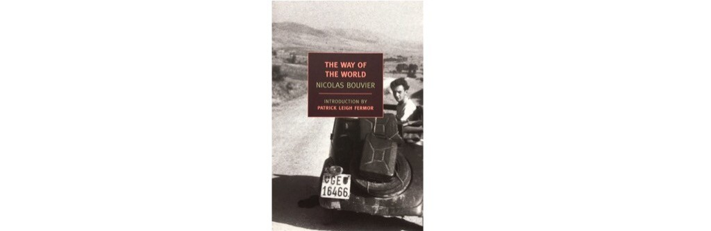Summer Reading List - The Way of the World Nicolas Bouvier