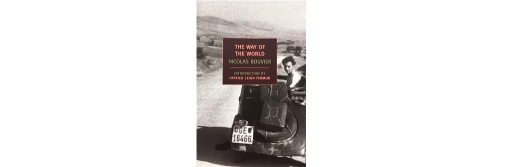 Summer Reading List - The Way of the World Nicolas Bouvier