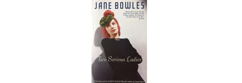 The Reading List - Two Serious Ladies by Jane Bowles