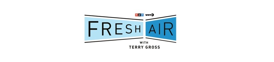 Fresh Air podcast with Terry Gross