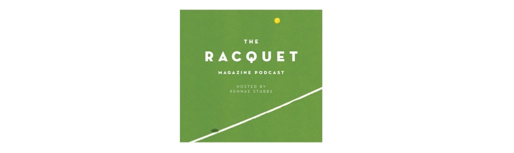 The Racquet magazine podcast
