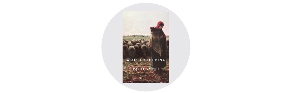 Autumn reading list - Woolgathering by Patti Smith - Classiq Journal